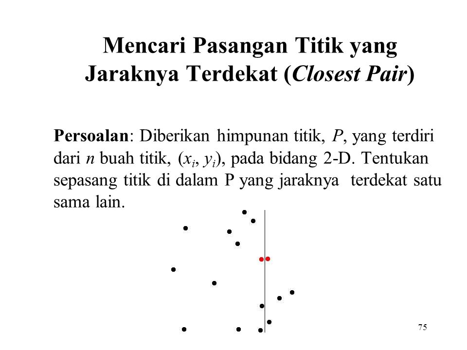 Mencari Pasangan Titik yang Jaraknya Terdekat (Closest Pair)