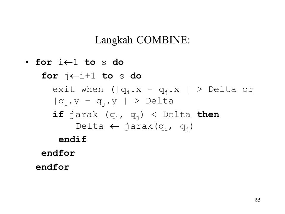 Langkah COMBINE: for i1 to s do for ji+1 to s do