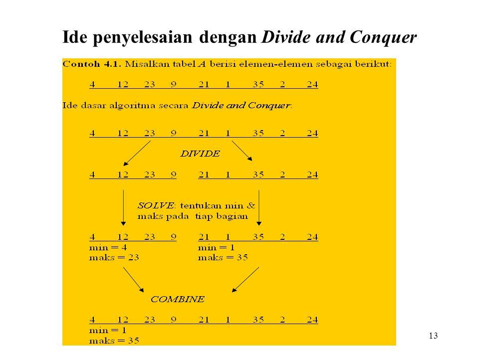 Ide penyelesaian dengan Divide and Conquer