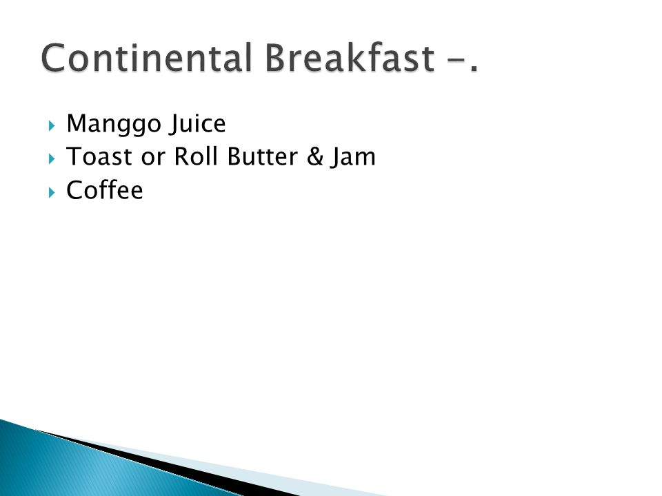 Continental Breakfast -.