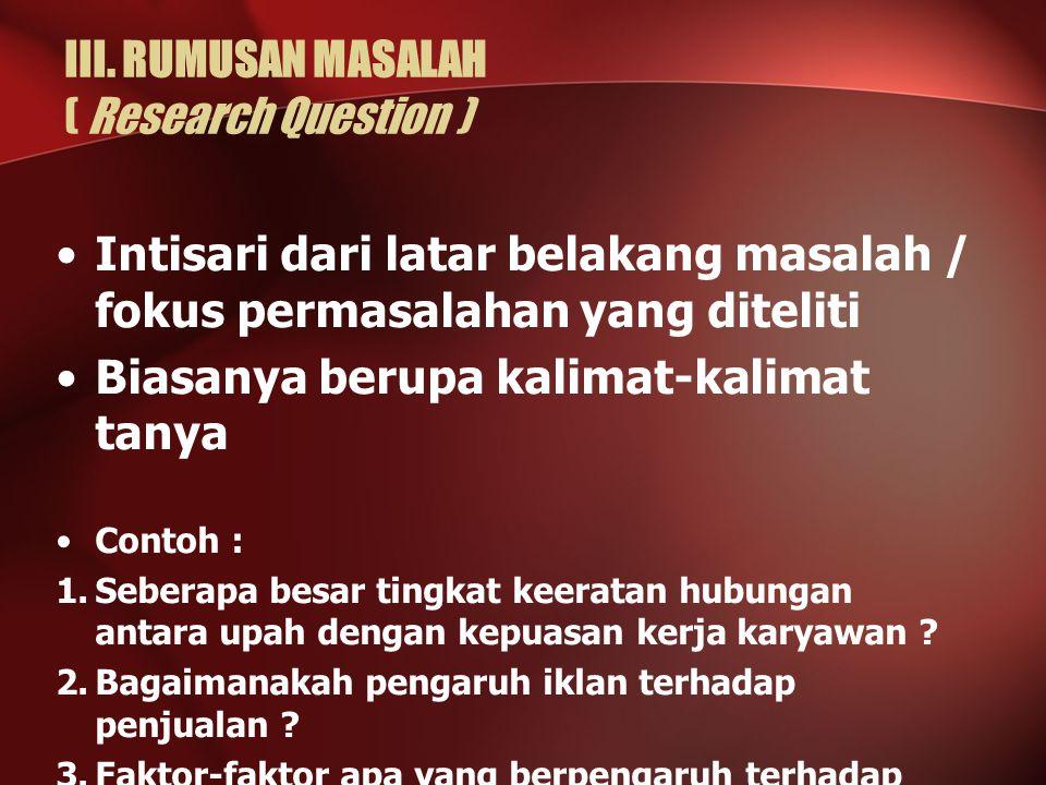 III. RUMUSAN MASALAH ( Research Question )