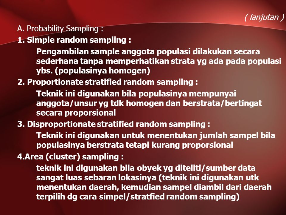 ( lanjutan ) A. Probability Sampling : 1. Simple random sampling :