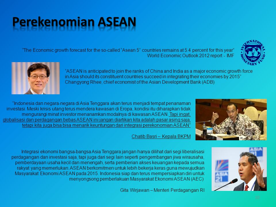 Perekenomian ASEAN The Economic growth forecast for the so-called Asean 5 countries remains at 5.4 percent for this year