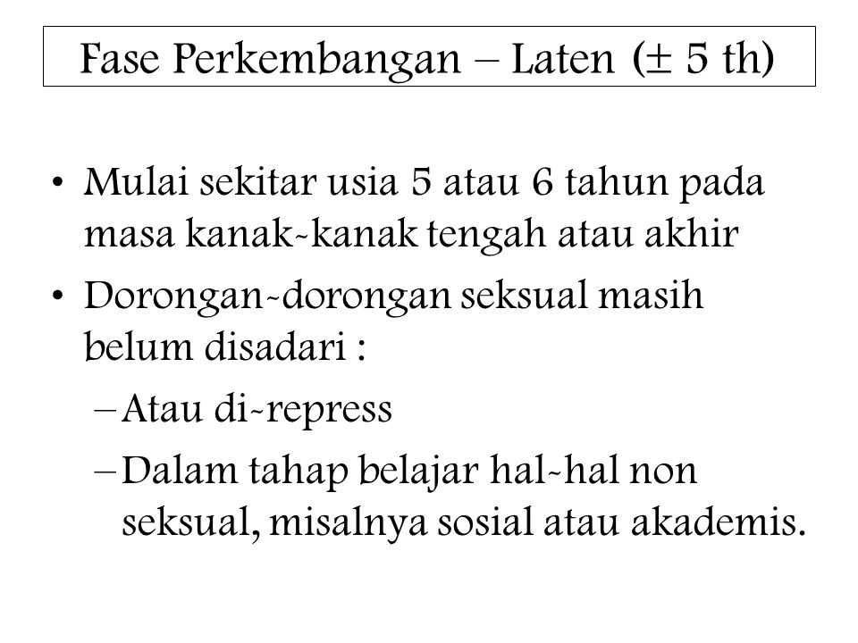 Fase Perkembangan – Laten ( 5 th)