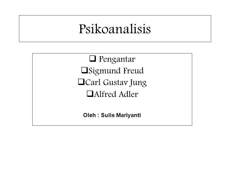 Psikoanalisis Pengantar Sigmund Freud Carl Gustav Jung Alfred Adler