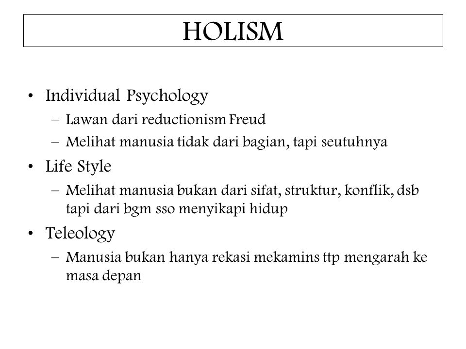 HOLISM Individual Psychology Life Style Teleology