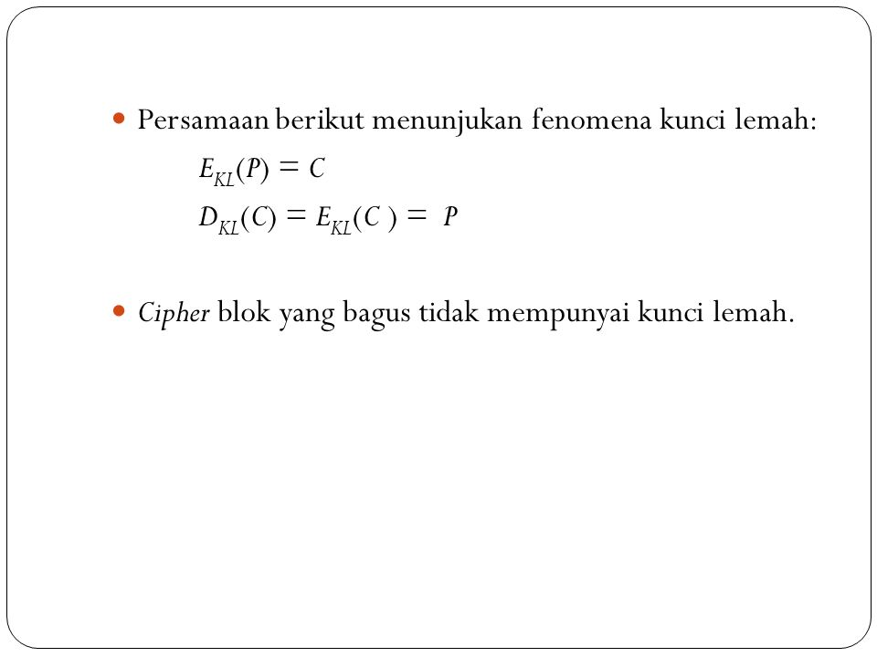 Persamaan berikut menunjukan fenomena kunci lemah: