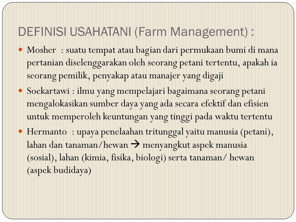 DEFINISI USAHATANI (Farm Management) :