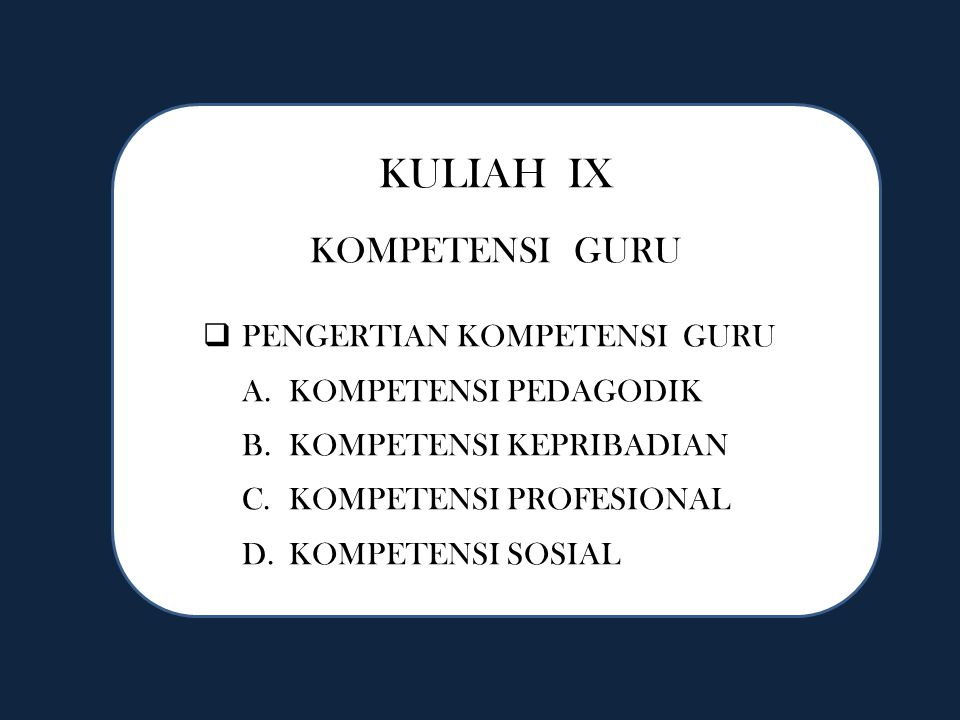 KULIAH IX KOMPETENSI GURU PENGERTIAN KOMPETENSI GURU