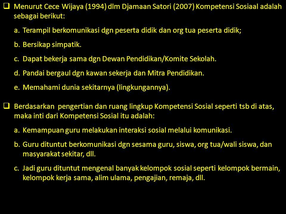 Menurut Cece Wijaya (1994) dlm Djamaan Satori (2007) Kompetensi Sosiaal adalah sebagai berikut: