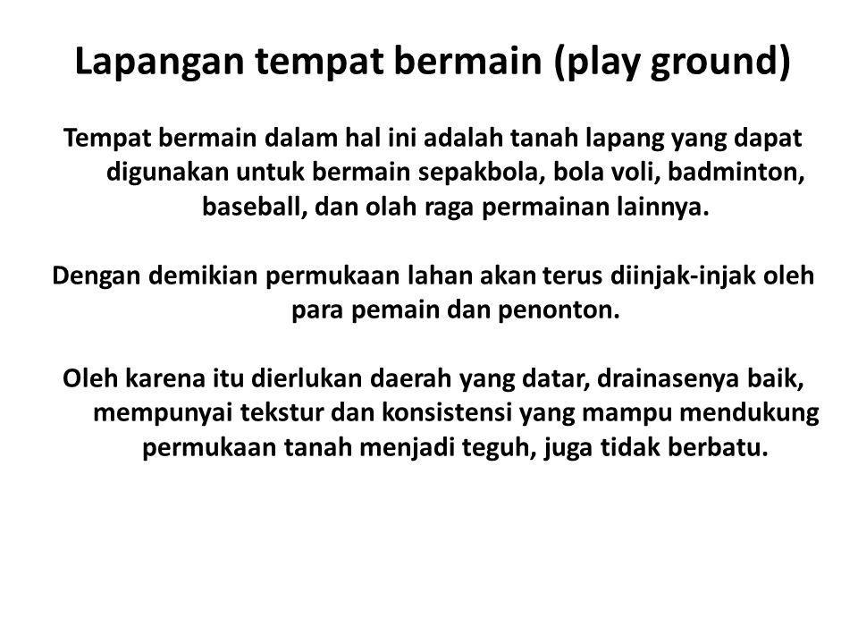 Lapangan tempat bermain (play ground)