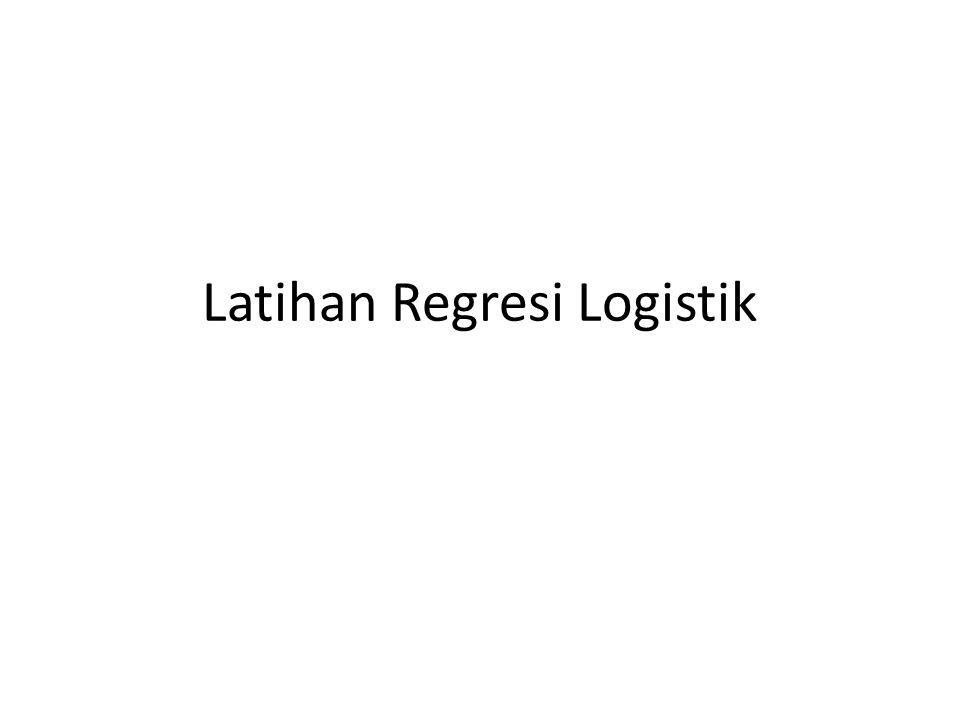 Latihan Regresi Logistik
