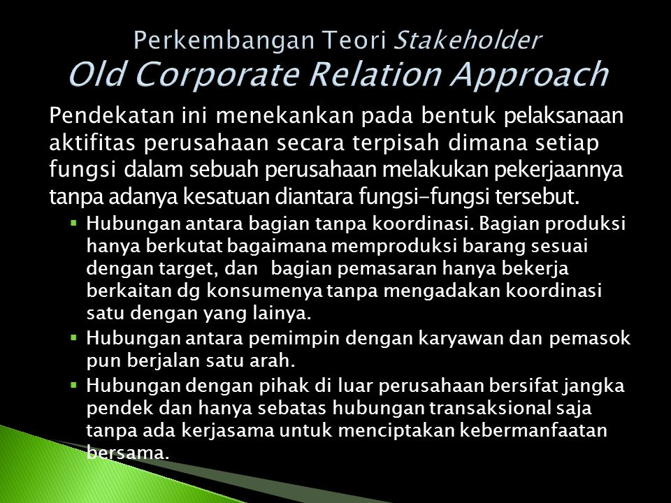 Perkembangan Teori Stakeholder Old Corporate Relation Approach
