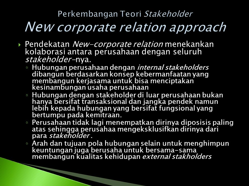 Perkembangan Teori Stakeholder New corporate relation approach