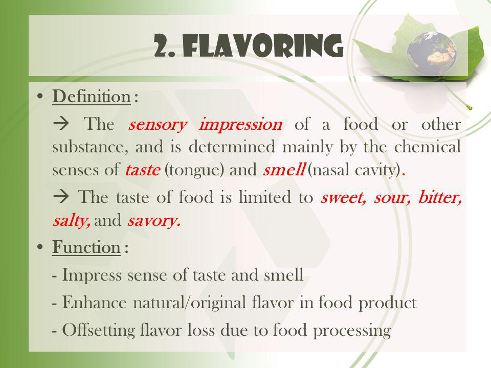 2. flavoring Definition :