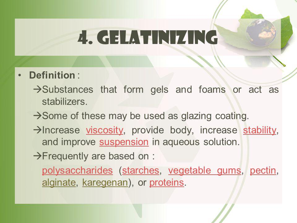 4. Gelatinizing Definition :