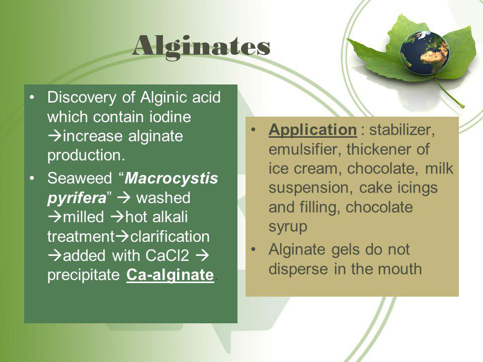 Alginates Discovery of Alginic acid which contain iodine increase alginate production.