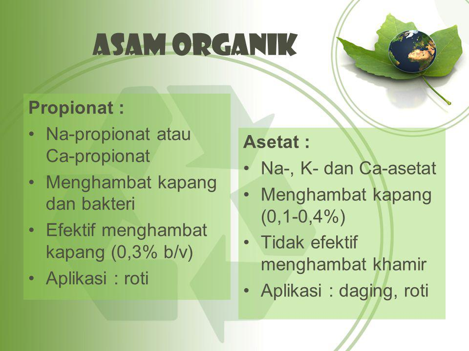 Asam Organik Propionat : Na-propionat atau Ca-propionat