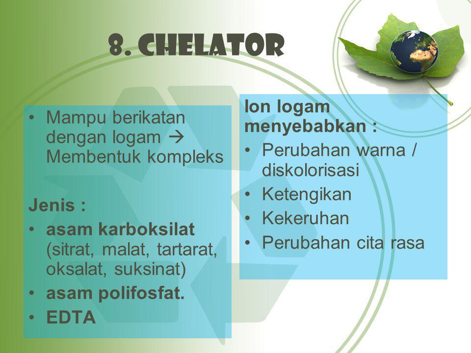 8. Chelator Ion logam menyebabkan :