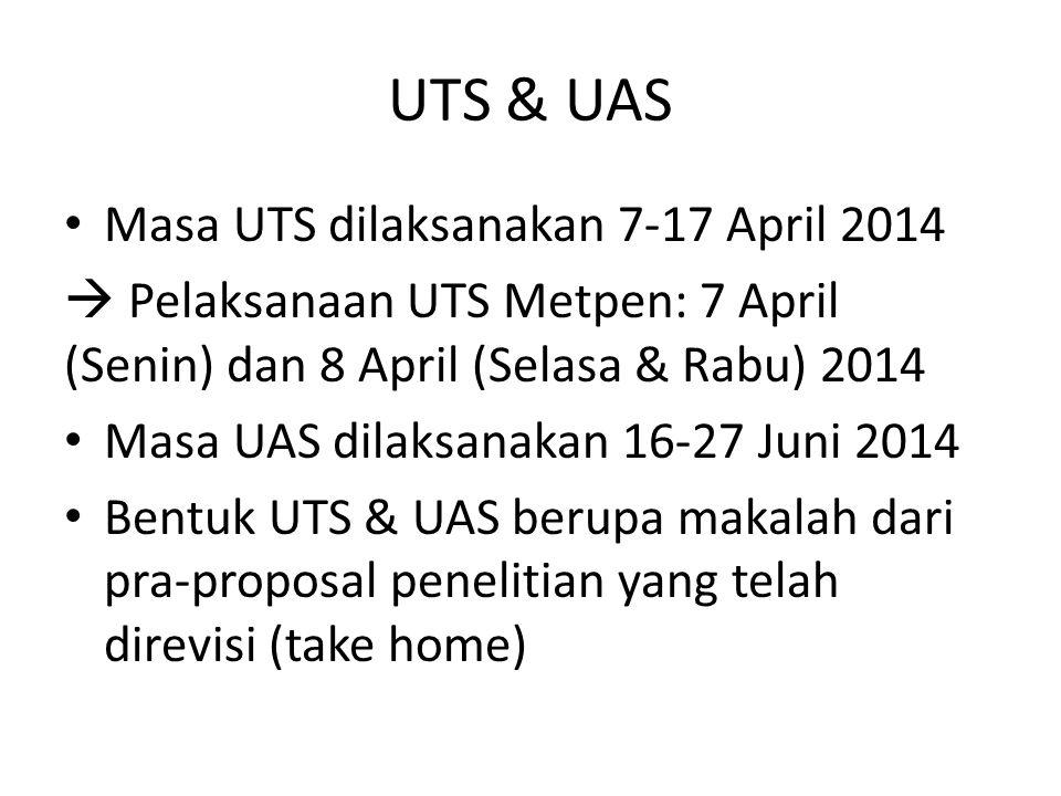 UTS & UAS Masa UTS dilaksanakan 7-17 April 2014