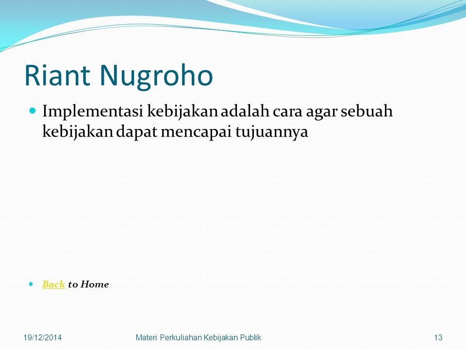 Riant Nugroho Implementasi kebijakan adalah cara agar sebuah kebijakan dapat mencapai tujuannya. Back to Home.