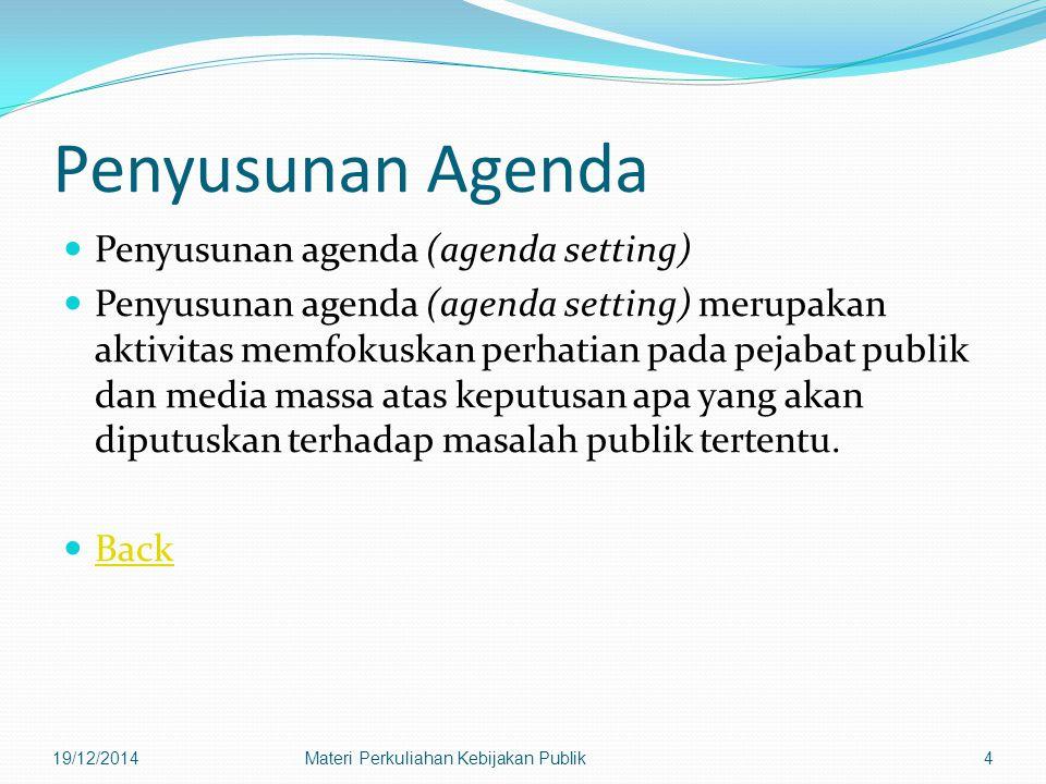 Penyusunan Agenda Penyusunan agenda (agenda setting)