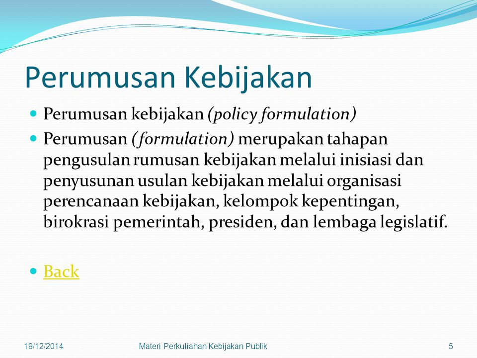 Perumusan Kebijakan Perumusan kebijakan (policy formulation)