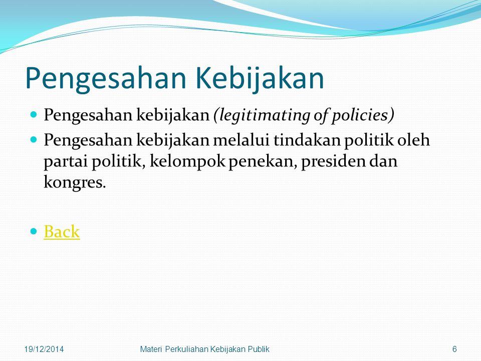 Pengesahan Kebijakan Pengesahan kebijakan (legitimating of policies)