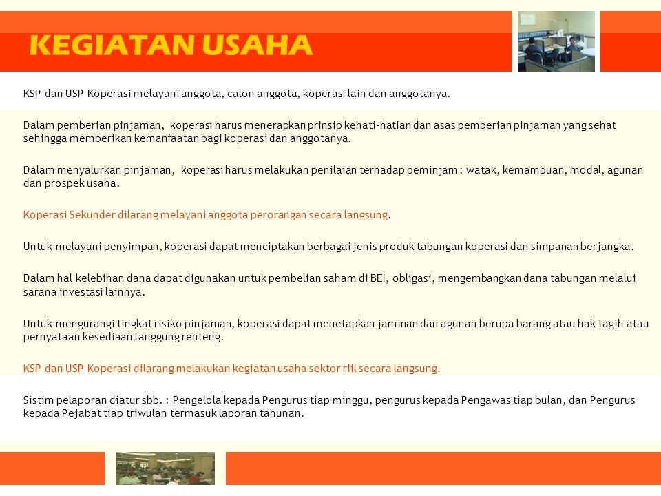 KEGIATAN USAHA KSP dan USP Koperasi melayani anggota, calon anggota, koperasi lain dan anggotanya.