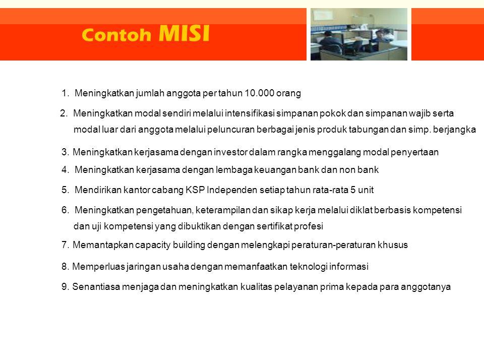 Contoh MISI 1. Meningkatkan jumlah anggota per tahun 10.000 orang