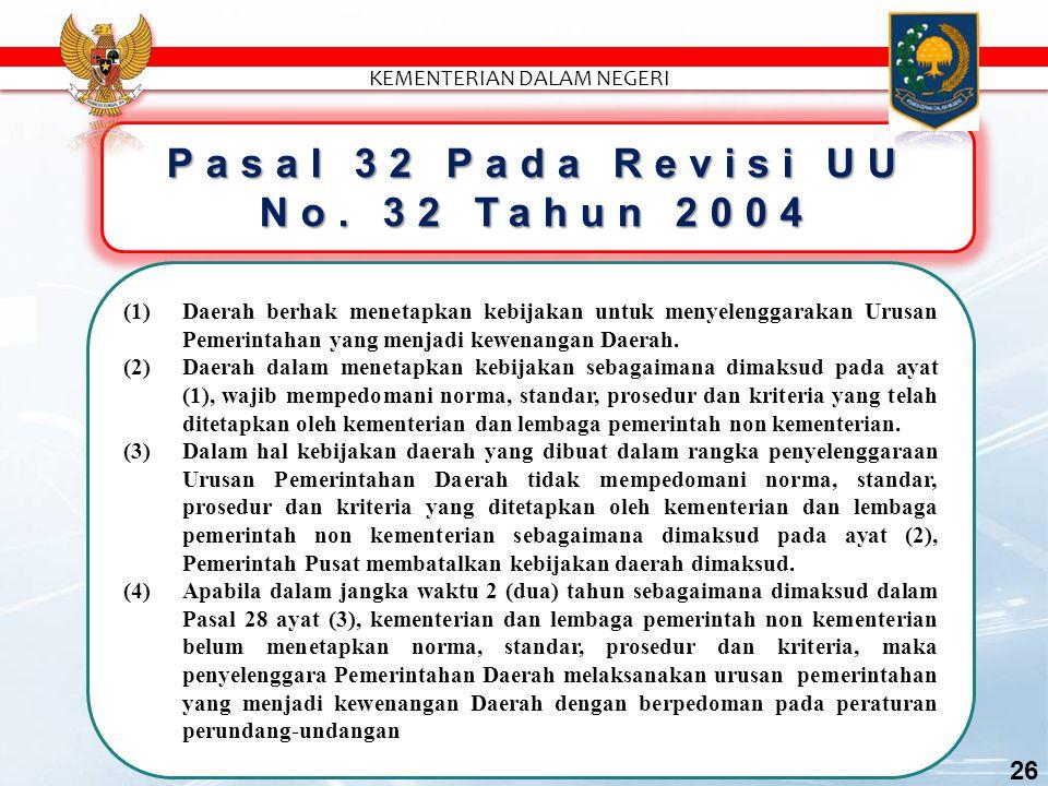Pasal 32 Pada Revisi UU No. 32 Tahun 2004