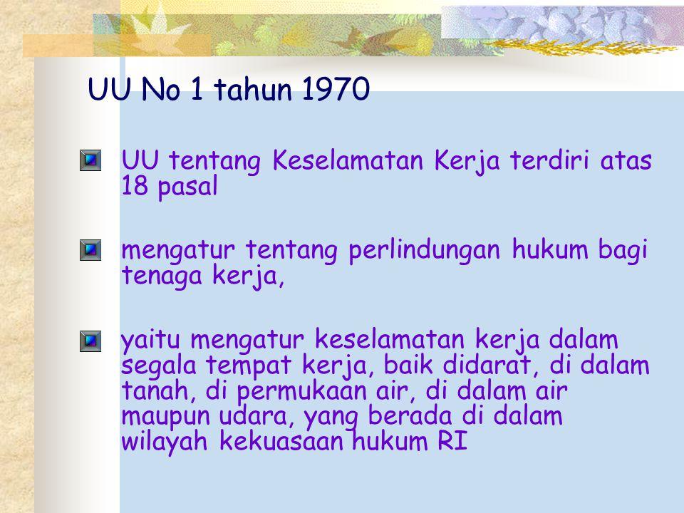 UU No 1 tahun 1970 UU tentang Keselamatan Kerja terdiri atas 18 pasal