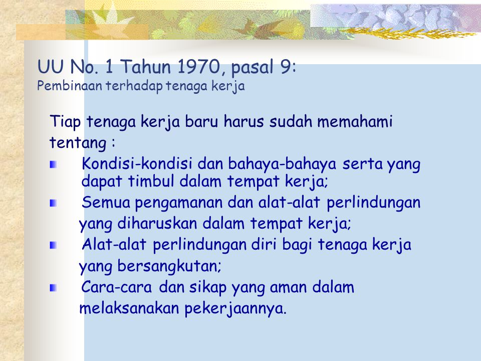 UU No. 1 Tahun 1970, pasal 9: Pembinaan terhadap tenaga kerja