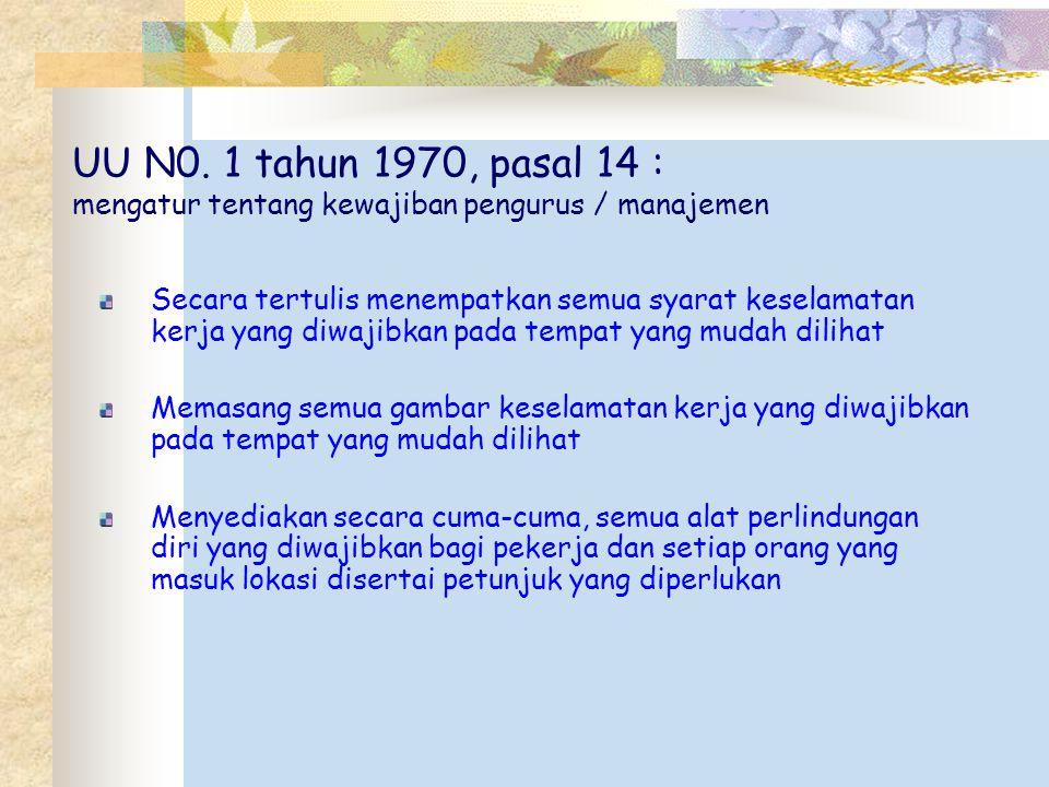 UU N0. 1 tahun 1970, pasal 14 : mengatur tentang kewajiban pengurus / manajemen