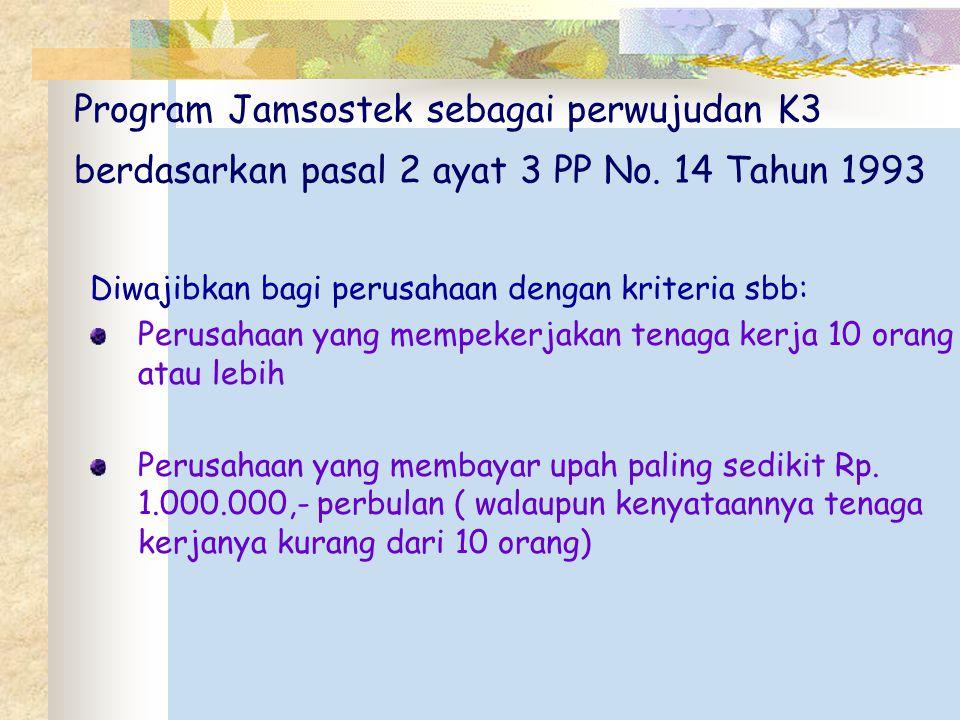 Program Jamsostek sebagai perwujudan K3 berdasarkan pasal 2 ayat 3 PP No. 14 Tahun 1993