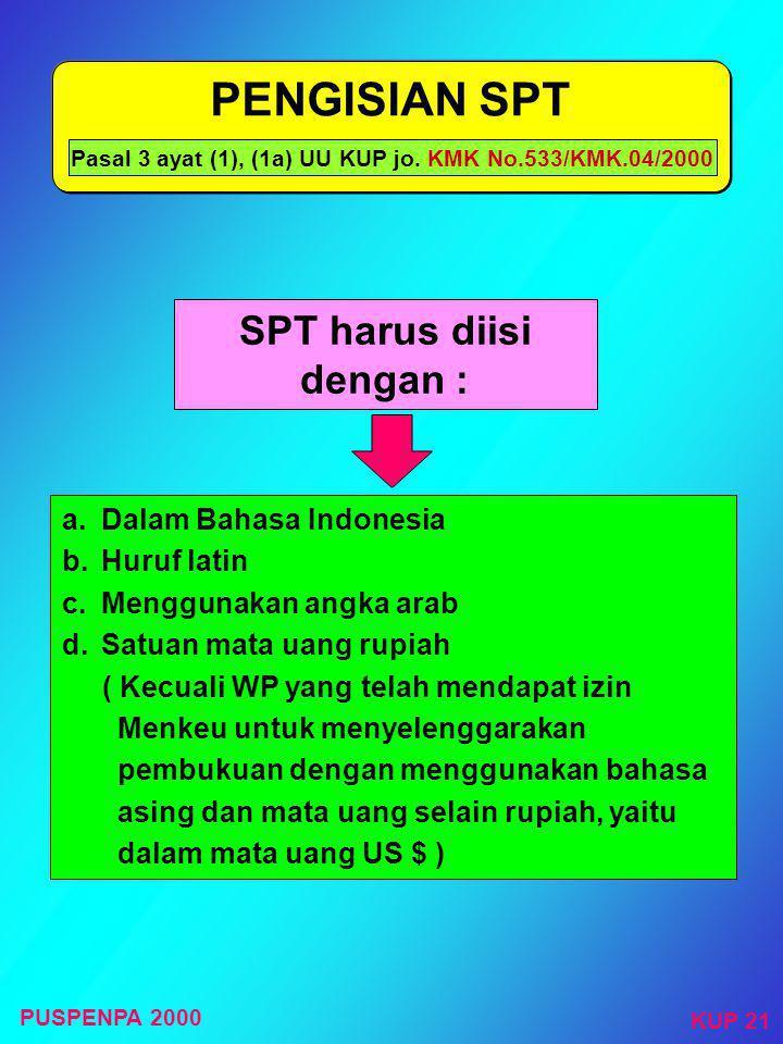 PENGISIAN SPT SPT harus diisi dengan : a. Dalam Bahasa Indonesia