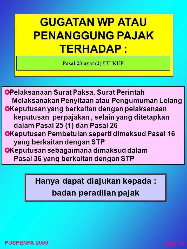 GUGATAN WP ATAU PENANGGUNG PAJAK TERHADAP :