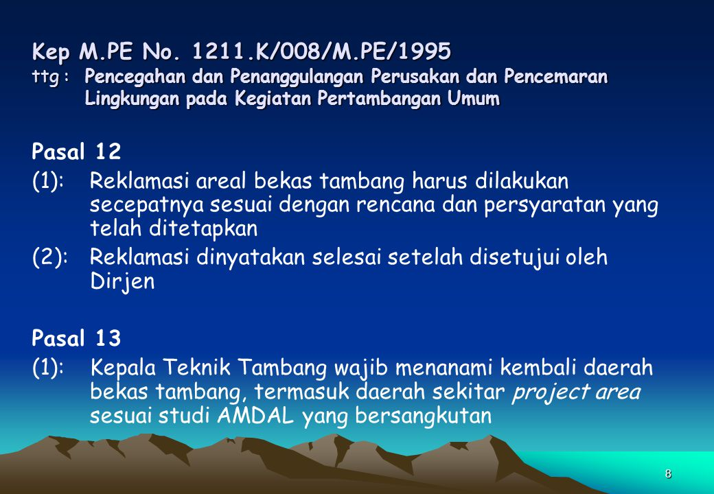 Kep M.PE No. 1211.K/008/M.PE/1995 ttg : Pencegahan dan Penanggulangan Perusakan dan Pencemaran Lingkungan pada Kegiatan Pertambangan Umum