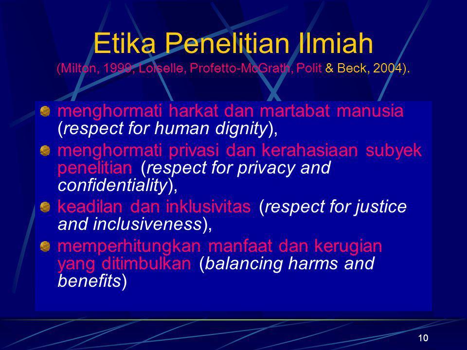 Etika Penelitian Ilmiah (Milton, 1999; Loiselle, Profetto-McGrath, Polit & Beck, 2004).