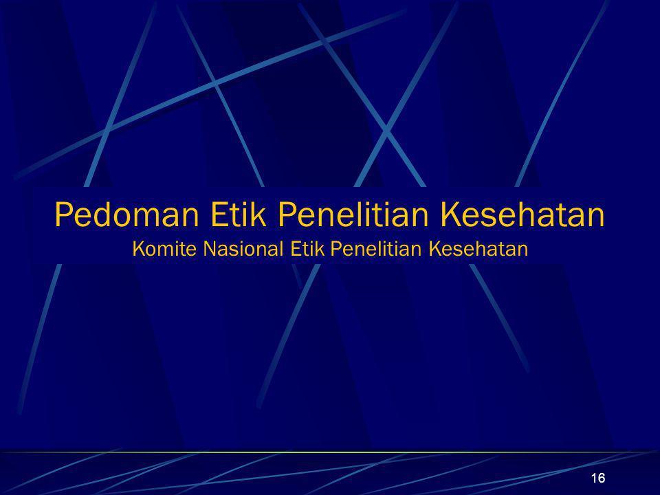 Pedoman Etik Penelitian Kesehatan Komite Nasional Etik Penelitian Kesehatan