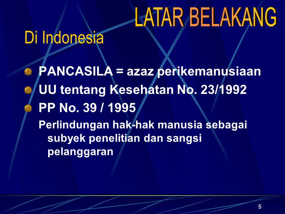 Di Indonesia LATAR BELAKANG PANCASILA = azaz perikemanusiaan