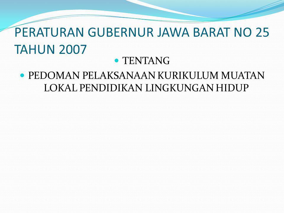 PERATURAN GUBERNUR JAWA BARAT NO 25 TAHUN 2007