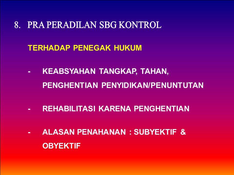 8. PRA PERADILAN SBG KONTROL