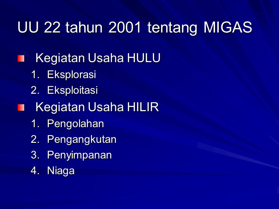 UU 22 tahun 2001 tentang MIGAS Kegiatan Usaha HULU