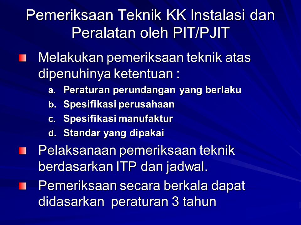 Pemeriksaan Teknik KK Instalasi dan Peralatan oleh PIT/PJIT