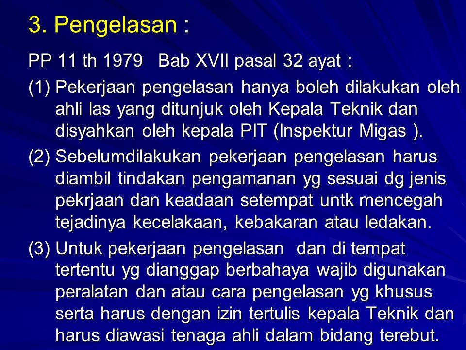 3. Pengelasan : PP 11 th 1979 Bab XVII pasal 32 ayat :