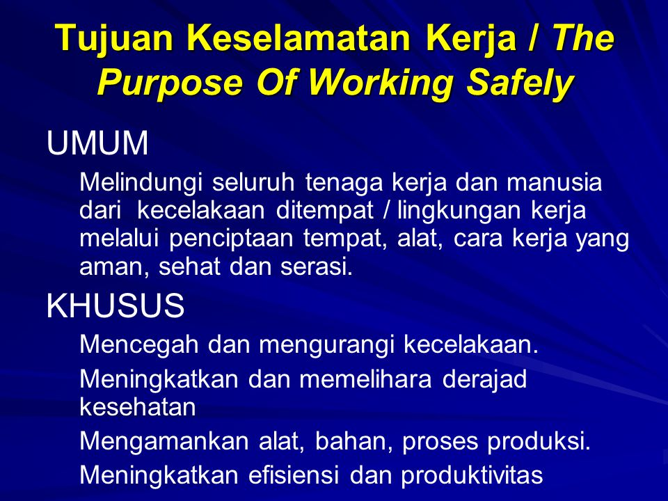 Tujuan Keselamatan Kerja / The Purpose Of Working Safely