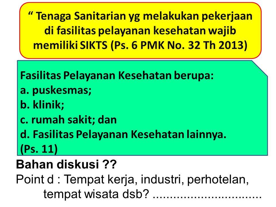 Tenaga Sanitarian yg melakukan pekerjaan di fasilitas pelayanan kesehatan wajib memiliki SIKTS (Ps. 6 PMK No. 32 Th 2013)