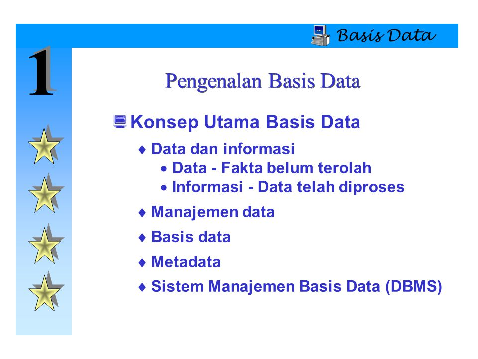 1 Pengenalan Basis Data Konsep Utama Basis Data Basis Data