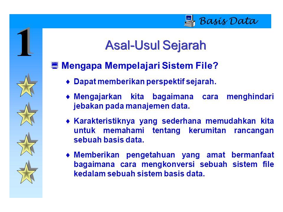 1 Asal-Usul Sejarah Basis Data Mengapa Mempelajari Sistem File